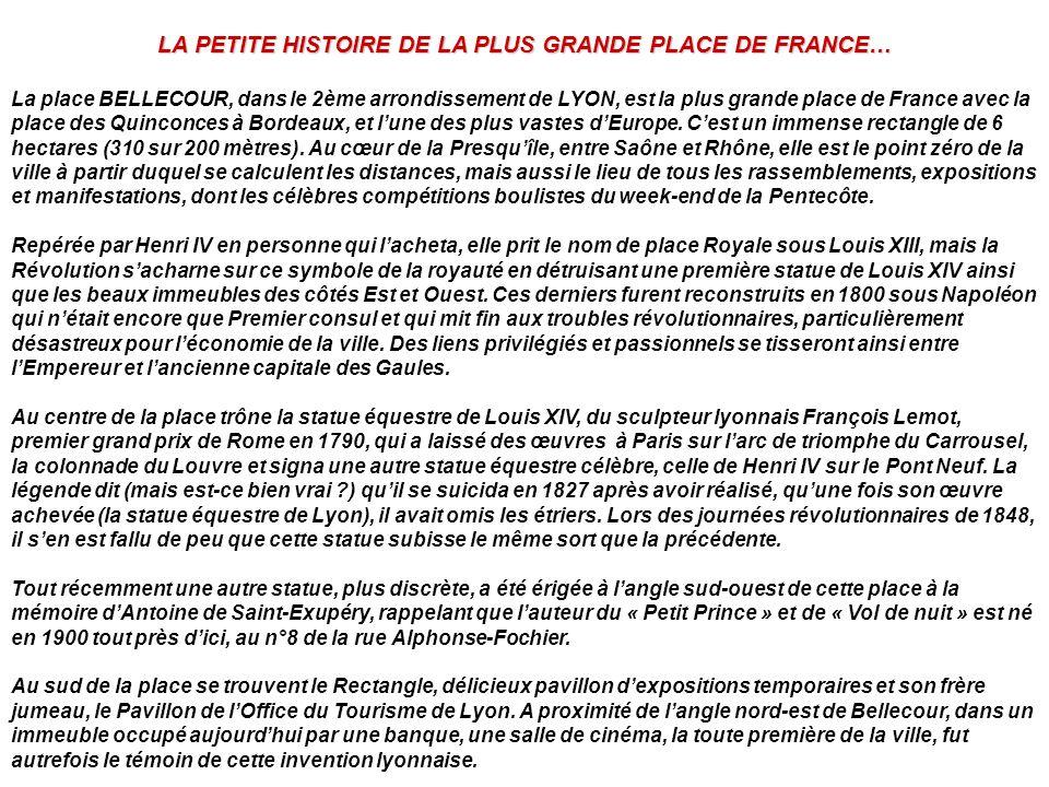 LA PETITE HISTOIRE DE LA PLUS GRANDE PLACE DE FRANCE…