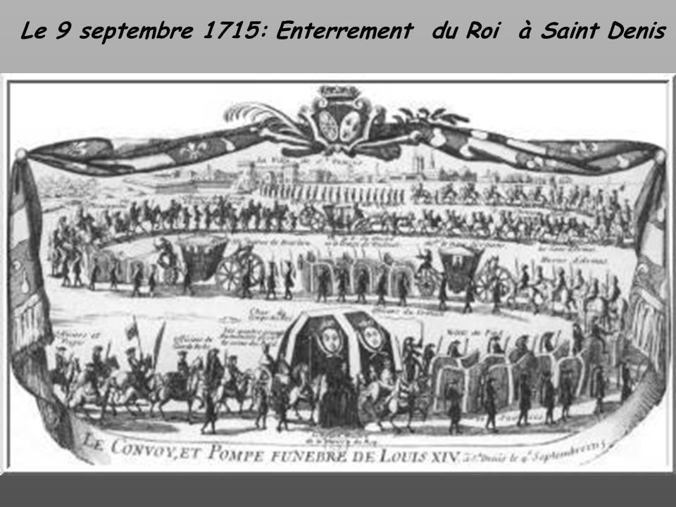 Le 9 septembre 1715: Enterrement du Roi à Saint Denis
