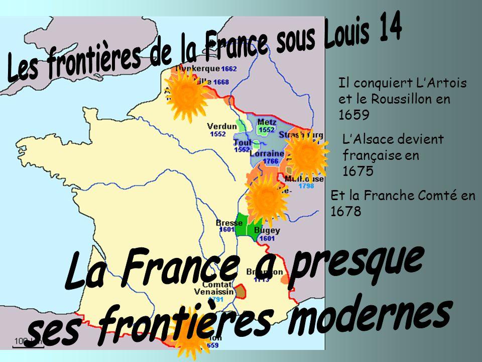 Les frontières de la France sous Louis 14 ses frontières modernes