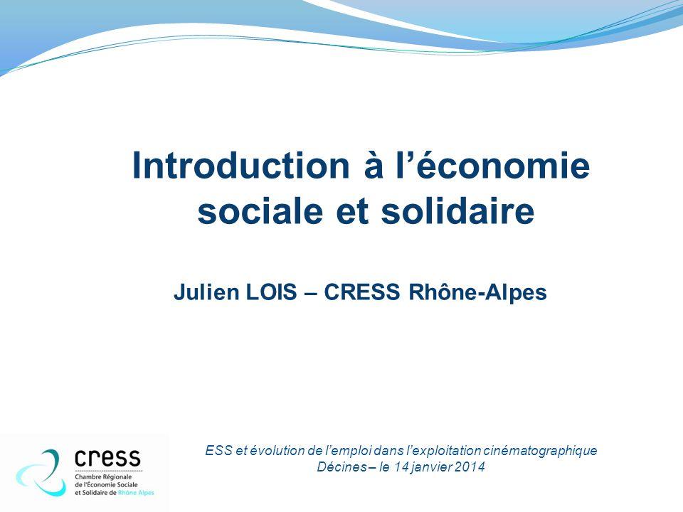 Introduction à l'économie Julien LOIS – CRESS Rhône-Alpes