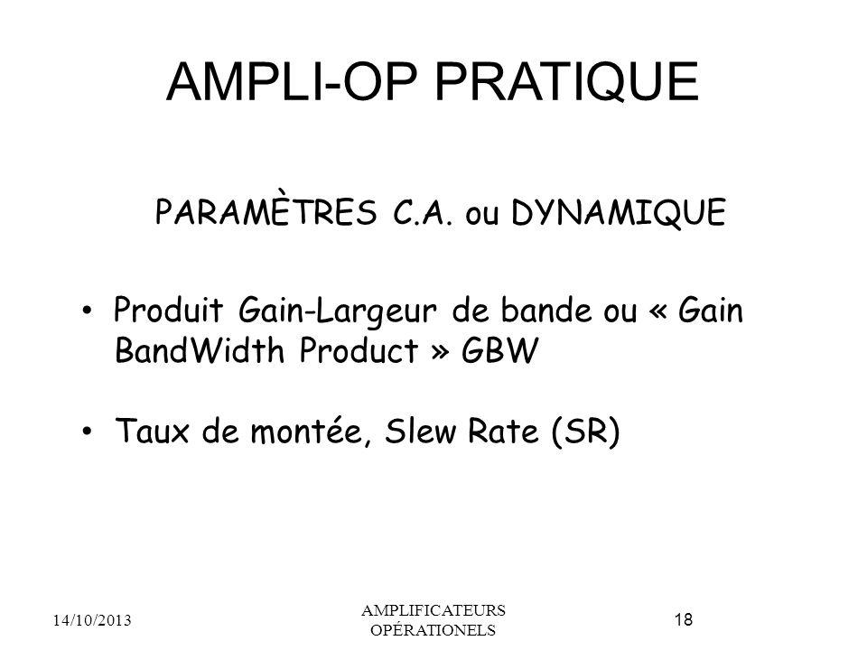 AMPLI-OP PRATIQUE PARAMÈTRES C.A. ou DYNAMIQUE
