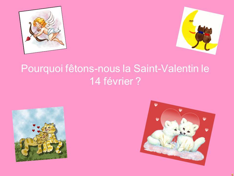 Pourquoi fêtons-nous la Saint-Valentin le 14 février
