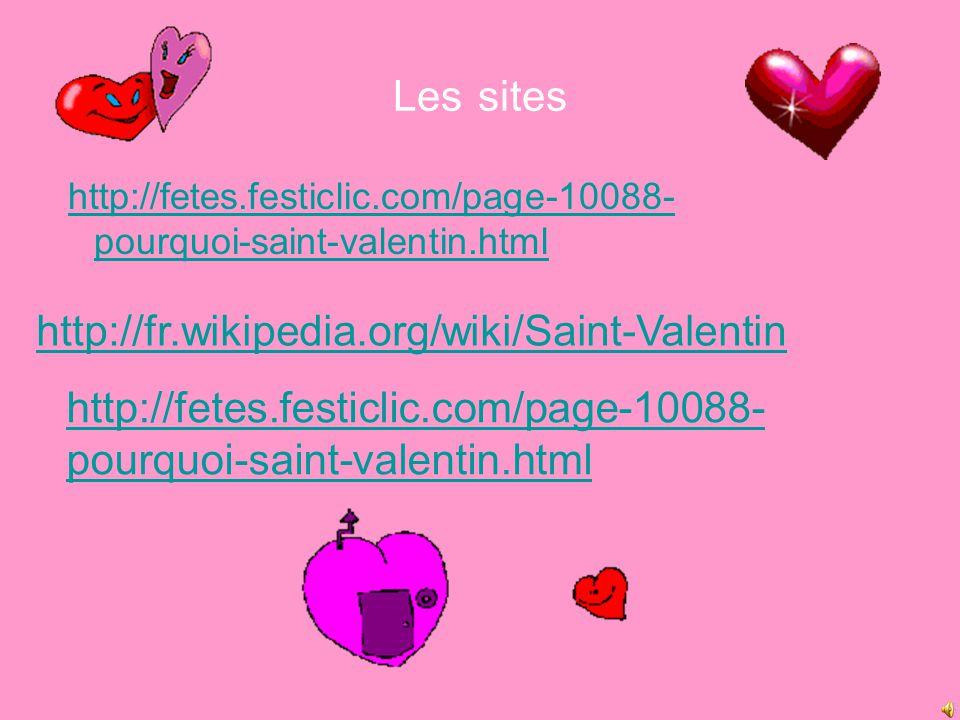 Les sites http://fr.wikipedia.org/wiki/Saint-Valentin