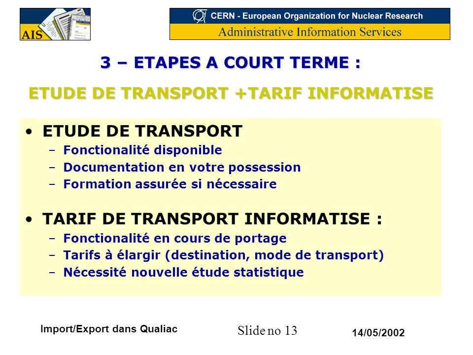 3 – ETAPES A COURT TERME : ETUDE DE TRANSPORT +TARIF INFORMATISE