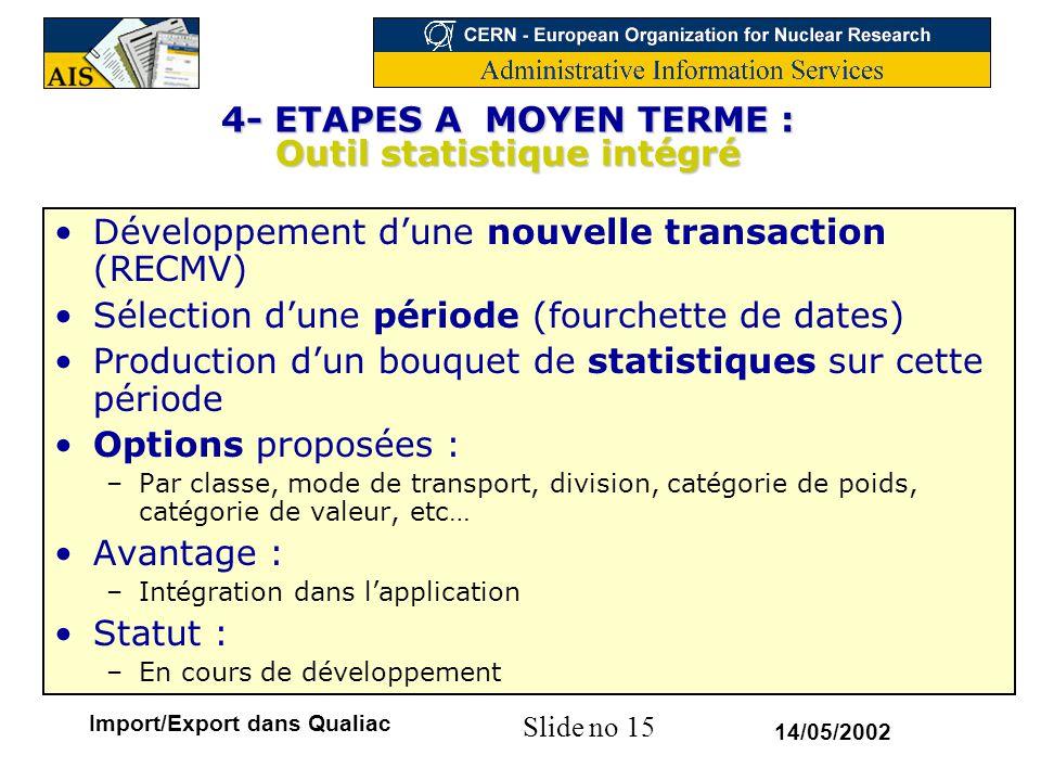 4- ETAPES A MOYEN TERME : Outil statistique intégré