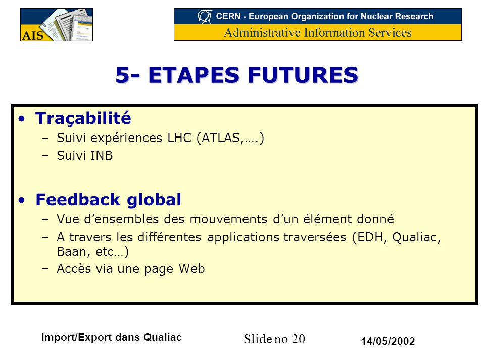 5- ETAPES FUTURES Traçabilité Feedback global