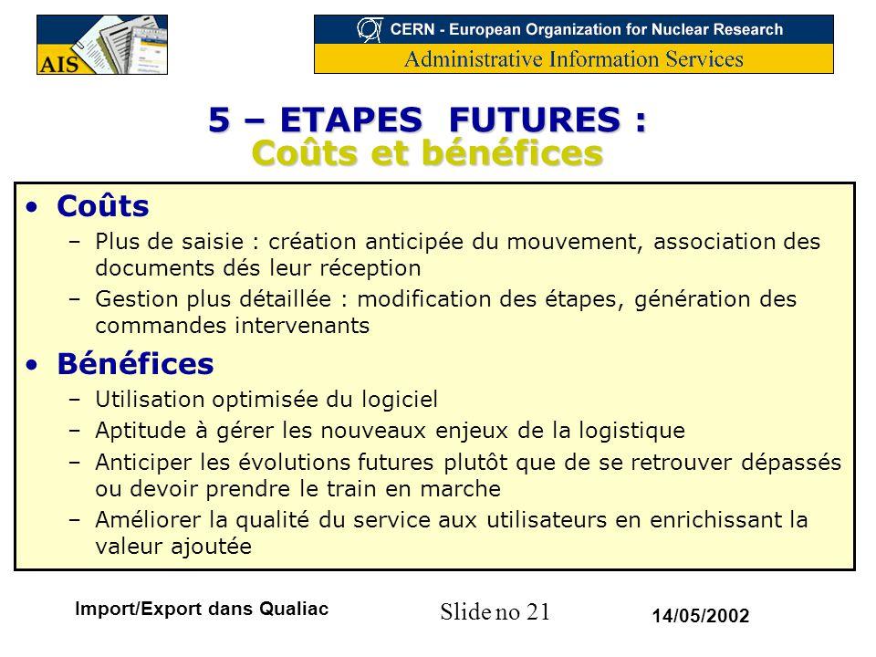 5 – ETAPES FUTURES : Coûts et bénéfices