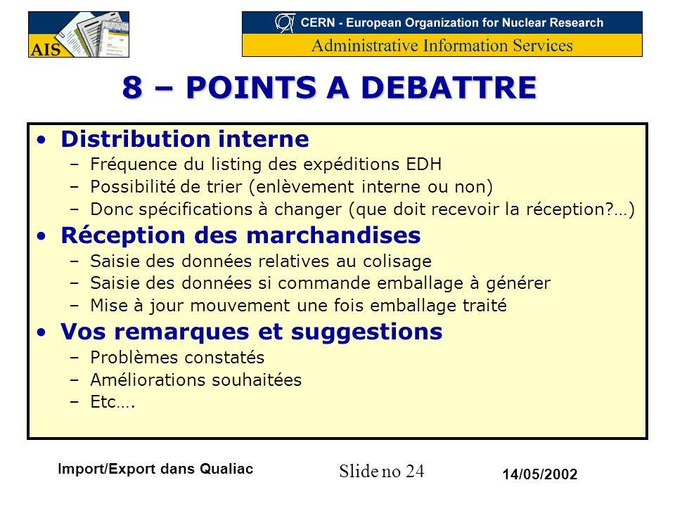 8 – POINTS A DEBATTRE Distribution interne Réception des marchandises
