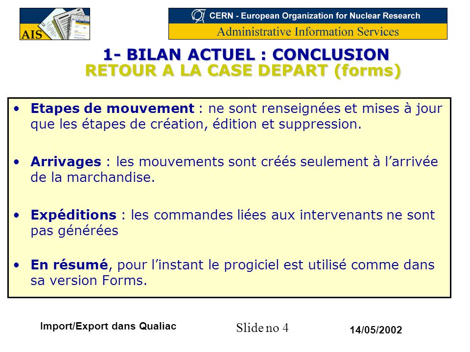 1- BILAN ACTUEL : CONCLUSION RETOUR A LA CASE DEPART (forms)