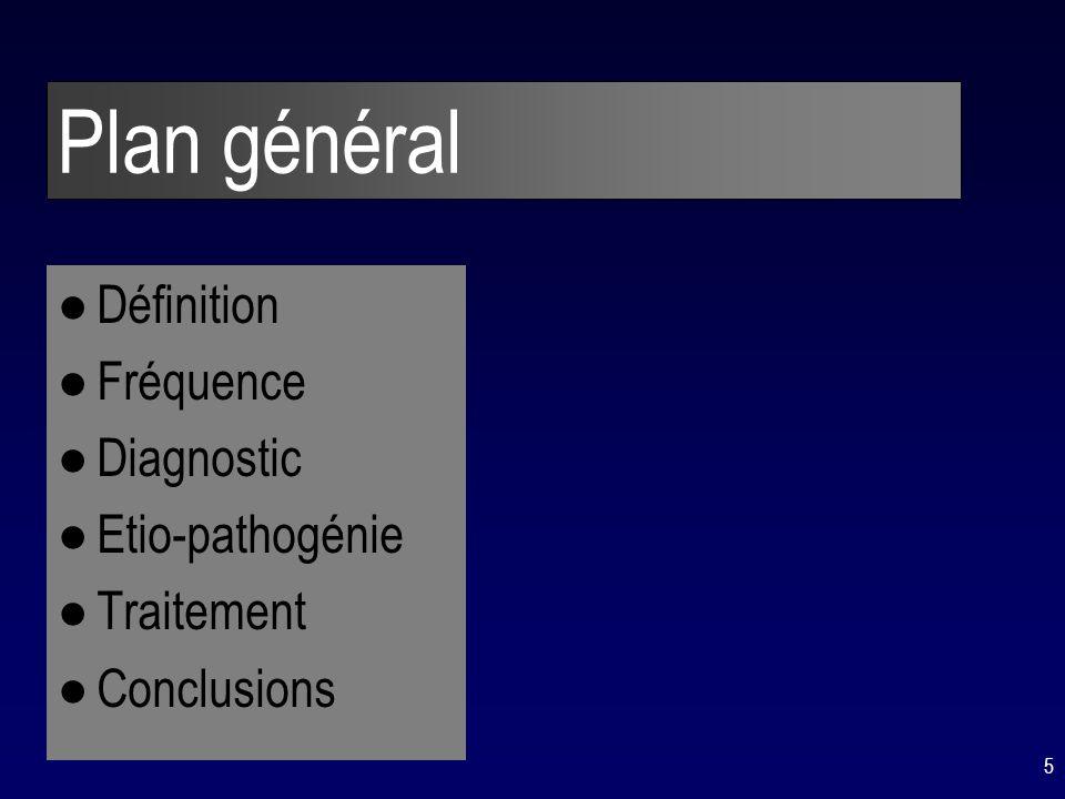 Plan général Définition Fréquence Diagnostic Etio-pathogénie