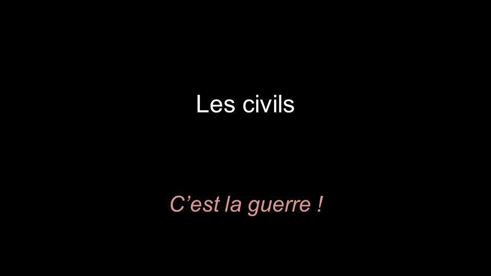 Les civils C'est la guerre !