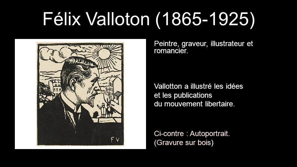 Félix Valloton (1865-1925) Peintre, graveur, illustrateur et romancier. Vallotton a illustré les idées.