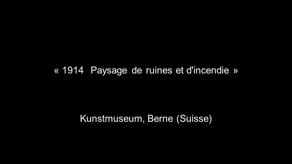 « 1914, Paysage de ruines et d incendie »