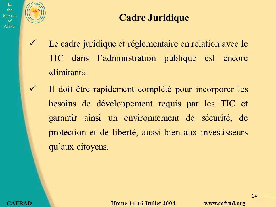 Cadre Juridique Le cadre juridique et réglementaire en relation avec le TIC dans l'administration publique est encore «limitant».