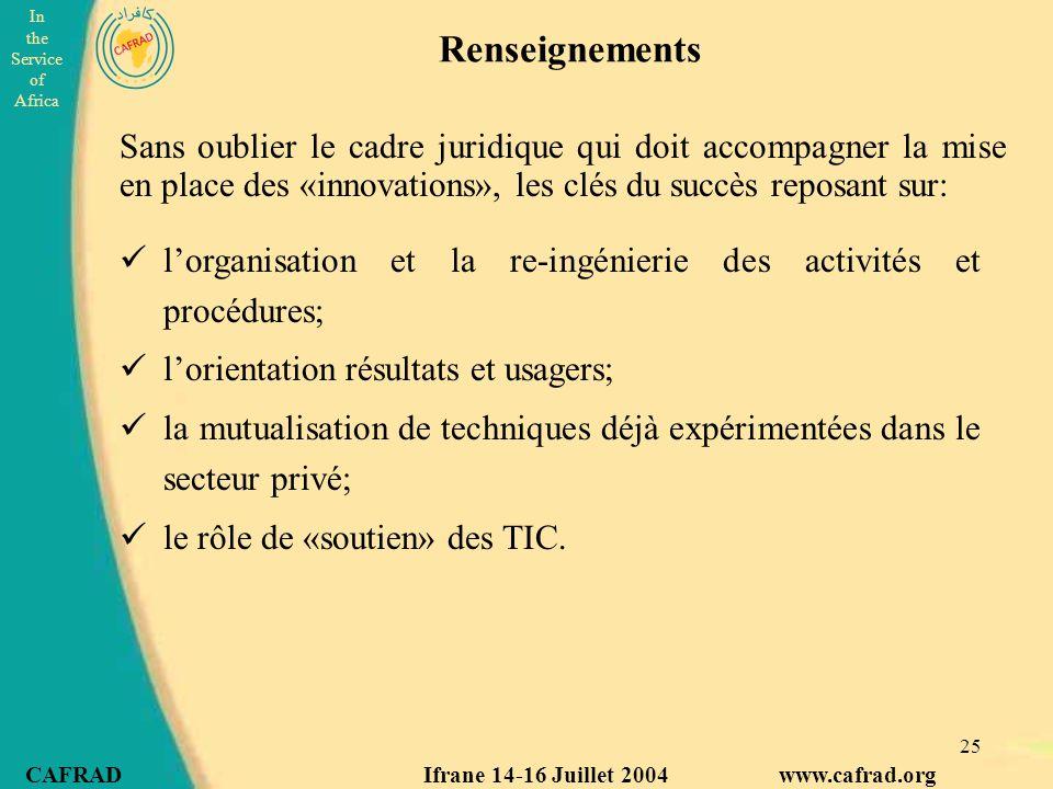 Renseignements Sans oublier le cadre juridique qui doit accompagner la mise en place des «innovations», les clés du succès reposant sur: