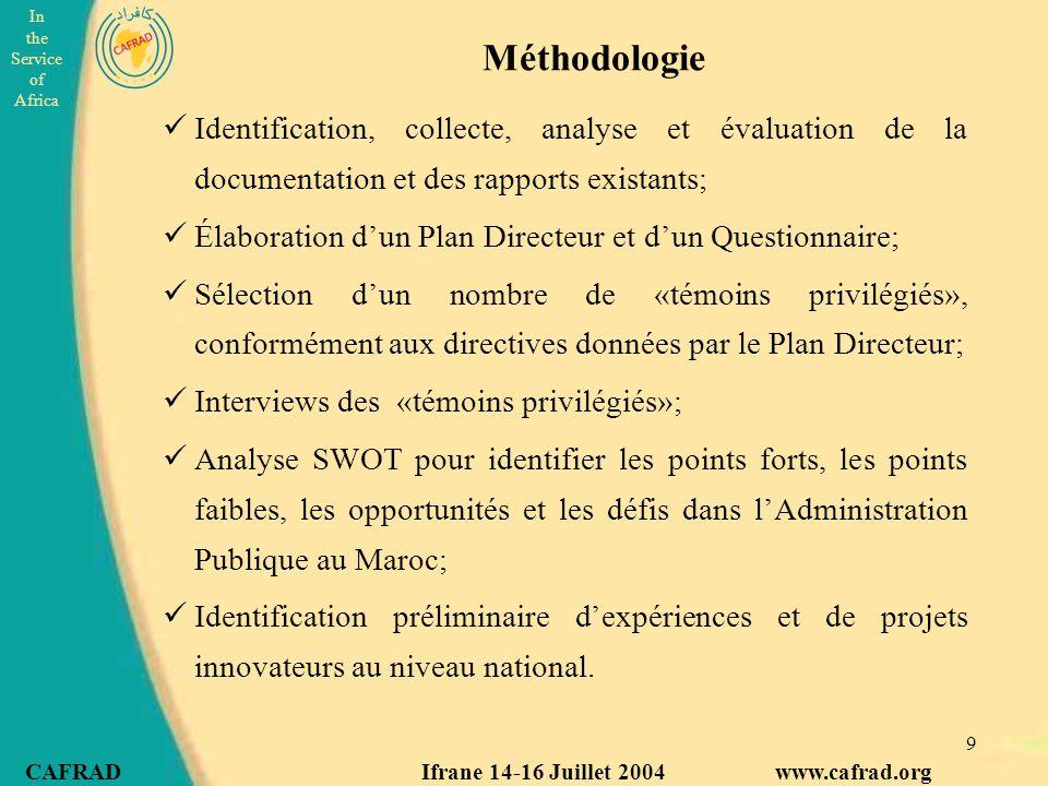 Méthodologie Identification, collecte, analyse et évaluation de la documentation et des rapports existants;
