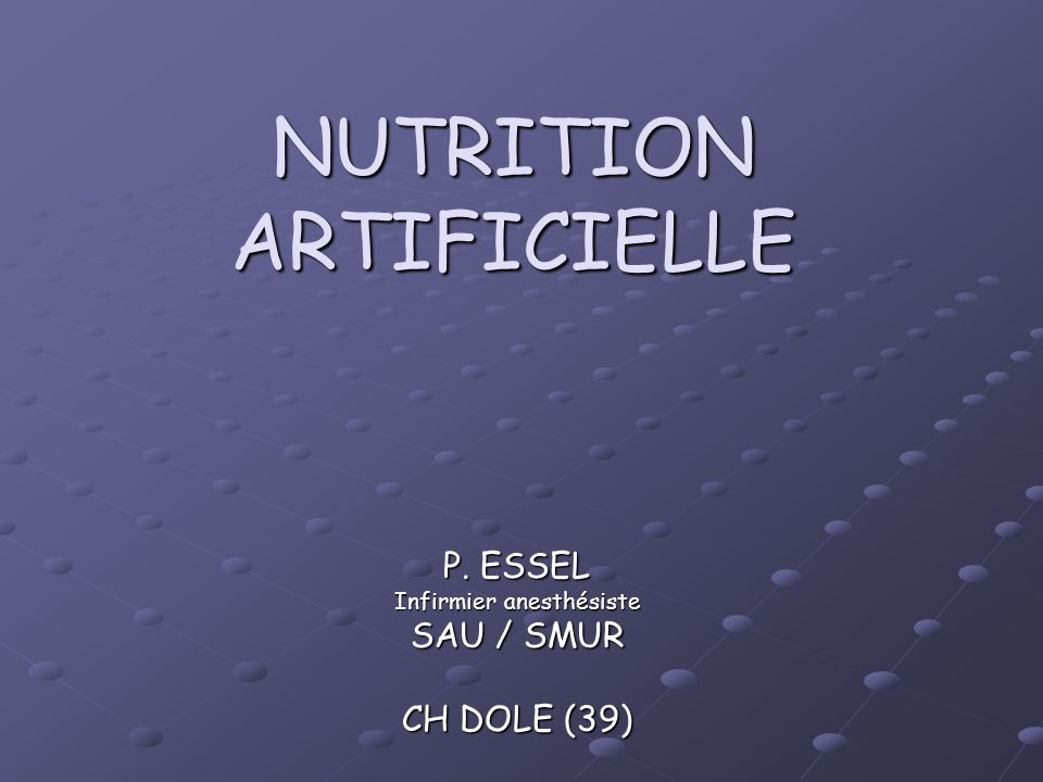 NUTRITION ARTIFICIELLE