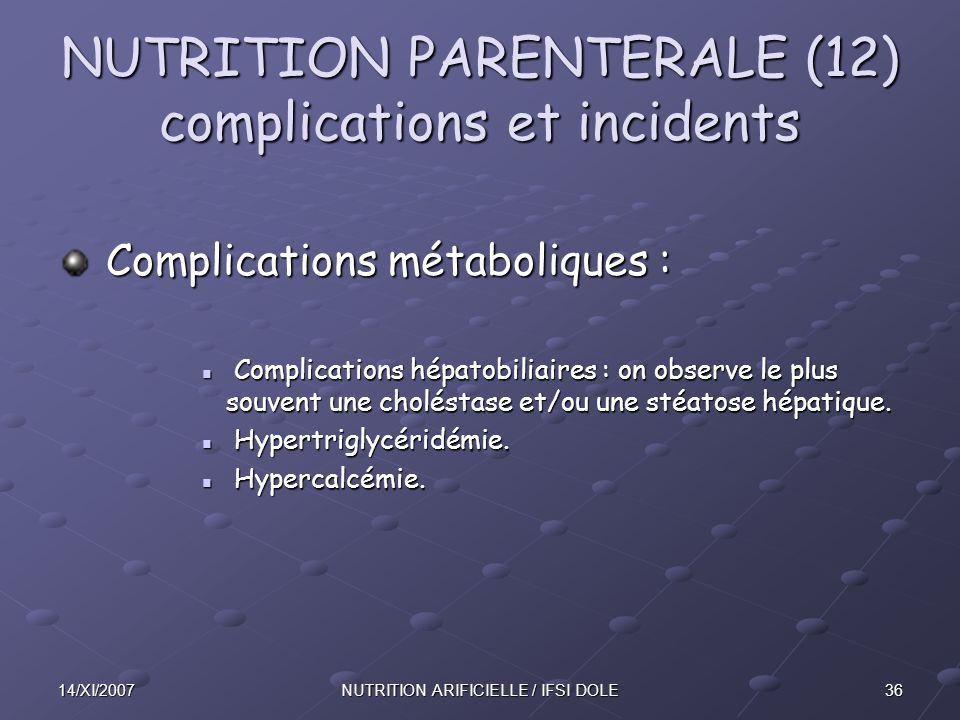 NUTRITION PARENTERALE (12) complications et incidents