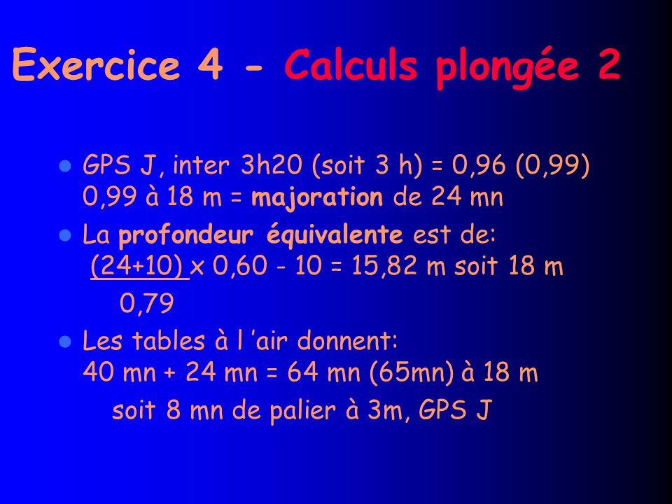 Exercice 4 - Calculs plongée 2