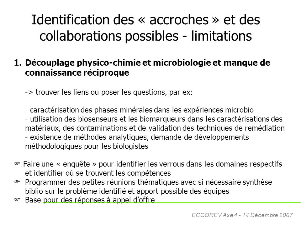 Identification des « accroches » et des collaborations possibles - limitations
