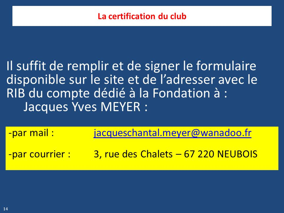La certification du club