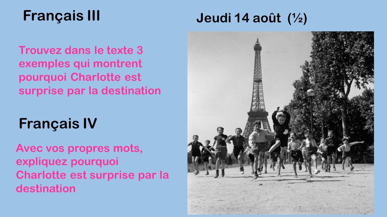 Français III Français IV Jeudi 14 août (½)