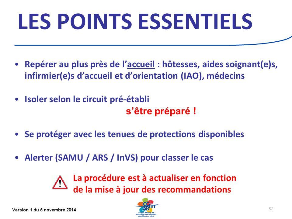LES POINTS ESSENTIELS Repérer au plus près de l'accueil : hôtesses, aides soignant(e)s, infirmier(e)s d'accueil et d'orientation (IAO), médecins.