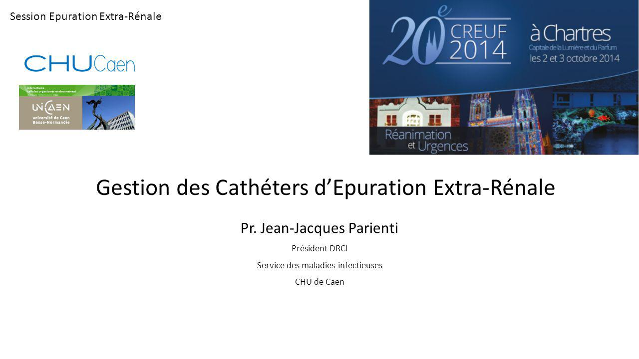Gestion des Cathéters d'Epuration Extra-Rénale