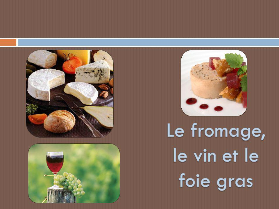 Le fromage, le vin et le foie gras