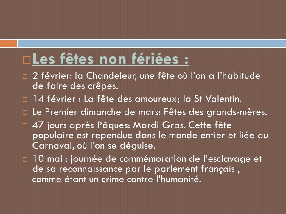 Les fêtes non fériées : 2 février: la Chandeleur, une fête où l'on a l'habitude de faire des crêpes.
