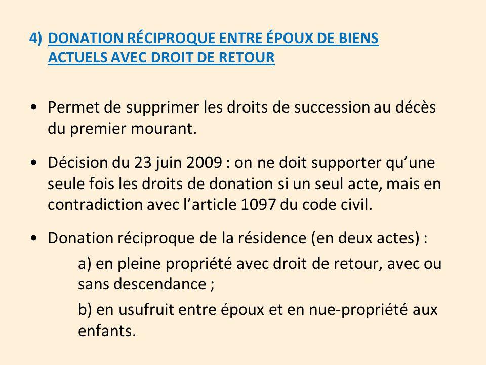 Donation réciproque de la résidence (en deux actes) :
