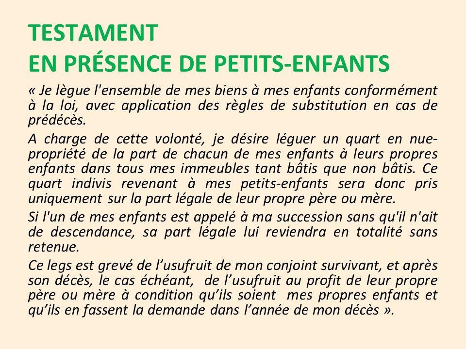 TESTAMENT EN PRÉSENCE DE PETITS-ENFANTS