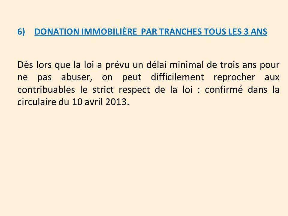 6) DONATION IMMOBILIÈRE PAR TRANCHES TOUS LES 3 ANS