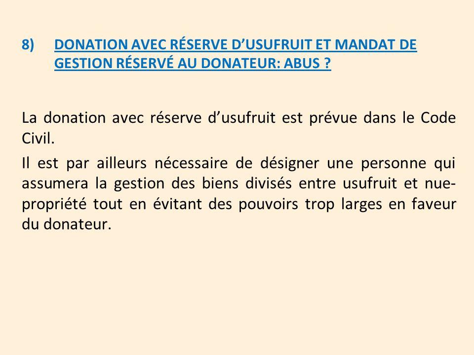 La donation avec réserve d'usufruit est prévue dans le Code Civil.