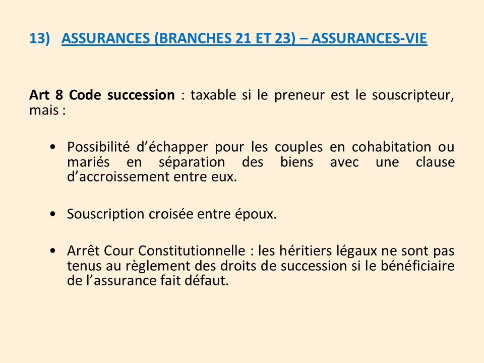 13) ASSURANCES (BRANCHES 21 ET 23) – ASSURANCES-VIE