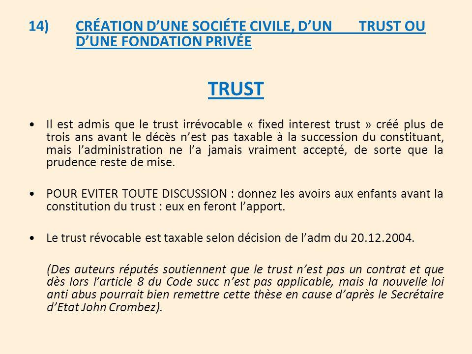 14). CRÉATION D'UNE SOCIÉTE CIVILE, D'UN. TRUST OU
