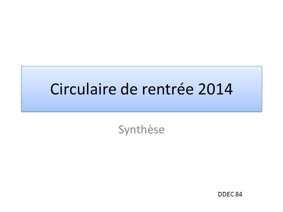 Circulaire de rentrée 2014 Synthèse DDEC 84