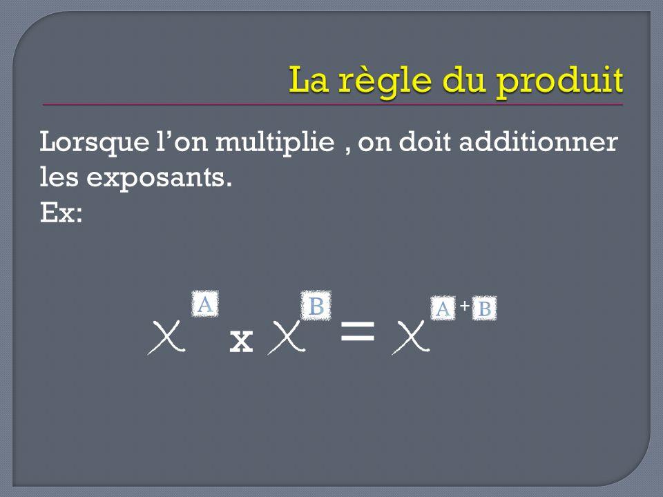X x X = X La règle du produit