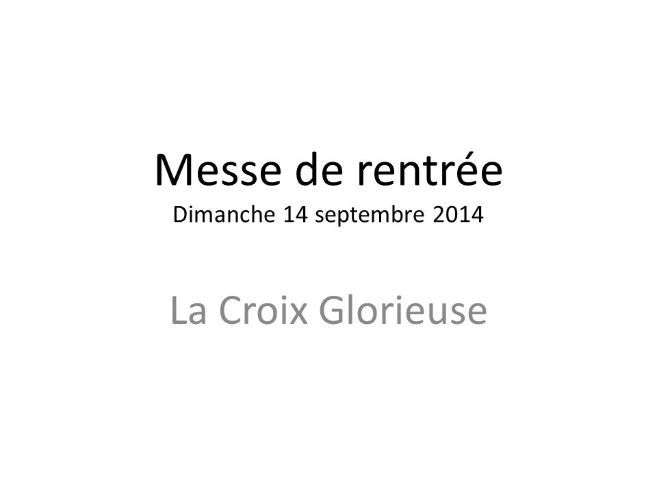 Messe de rentrée Dimanche 14 septembre 2014