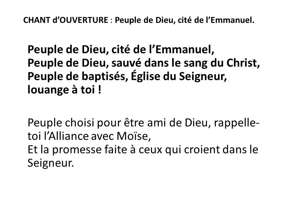 CHANT d'OUVERTURE : Peuple de Dieu, cité de l'Emmanuel.