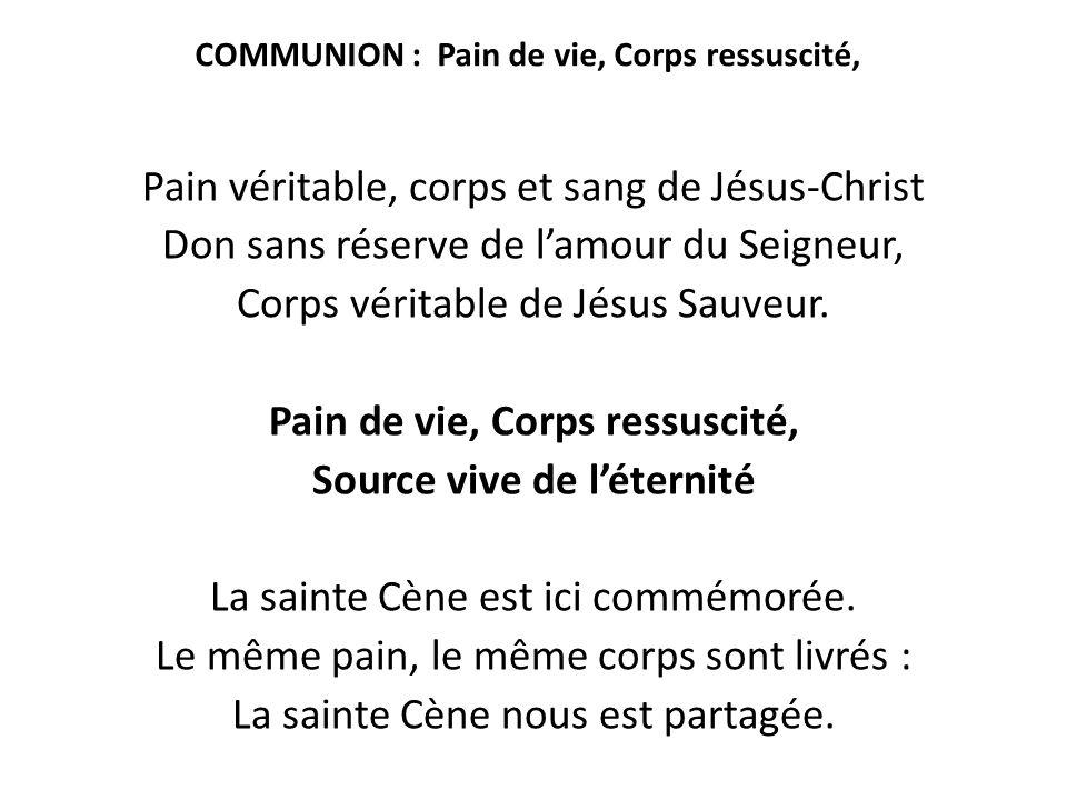 COMMUNION : Pain de vie, Corps ressuscité,