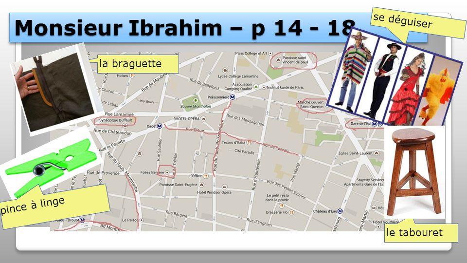 Monsieur Ibrahim – p 14 - 18 se déguiser la braguette pince à linge