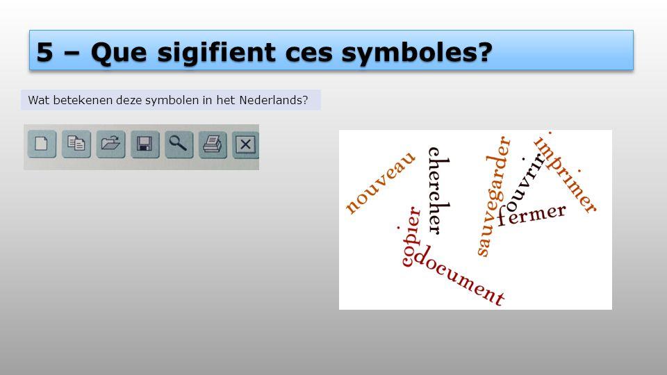 5 – Que sigifient ces symboles