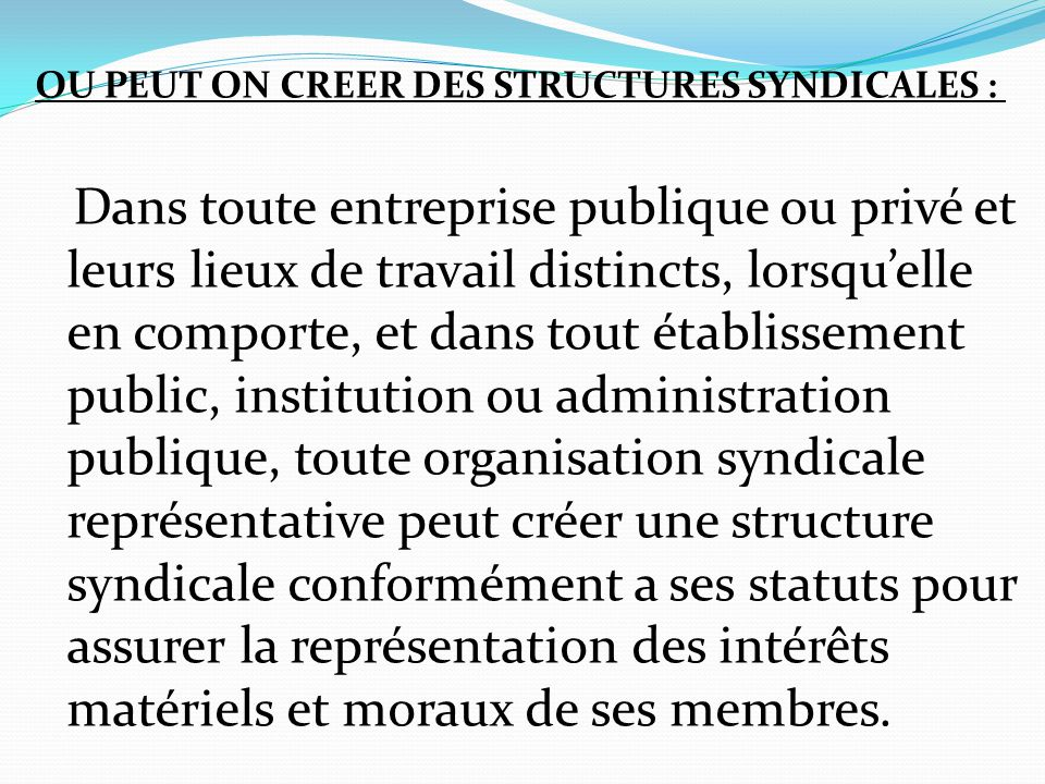 OU PEUT ON CREER DES STRUCTURES SYNDICALES :