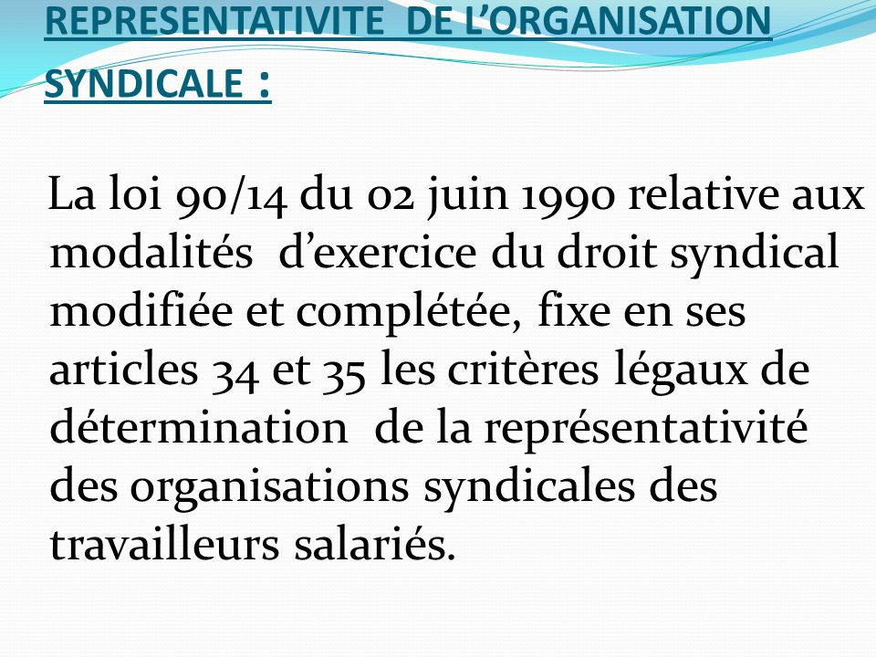 REPRESENTATIVITE DE L'ORGANISATION SYNDICALE :