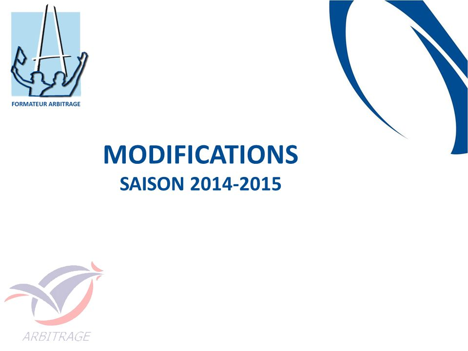 Modifications Saison 2014-2015