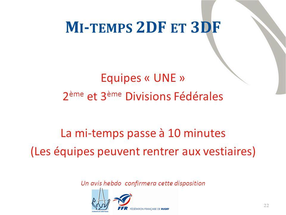 Mi-temps 2DF et 3DF Equipes « UNE » 2ème et 3ème Divisions Fédérales