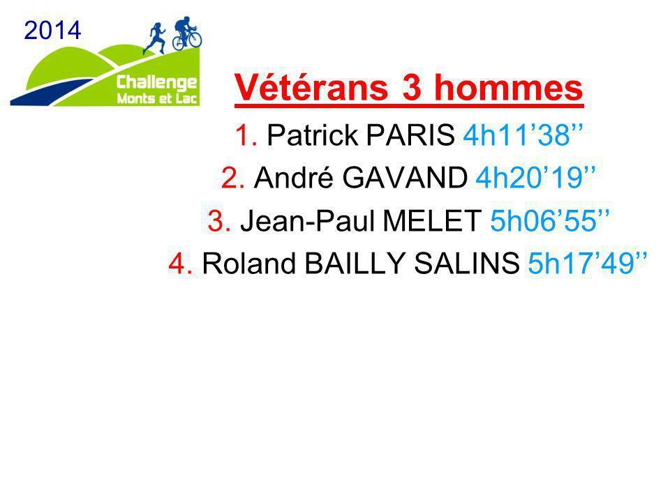 2014 Vétérans 3 hommes 1. Patrick PARIS 4h11'38'' 2.