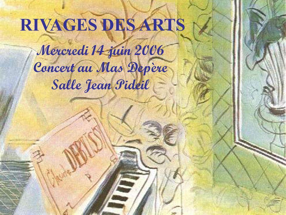 RIVAGES DES ARTS Mercredi 14 juin 2006 Concert au Mas Depère