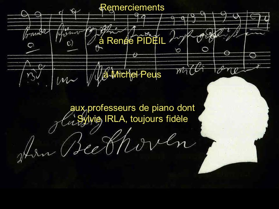 aux professeurs de piano dont Sylvie IRLA, toujours fidèle